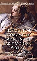 The Political Economy of Empire in the Early Modern World (Cambridge Imperial and Post-Colonial Studies)