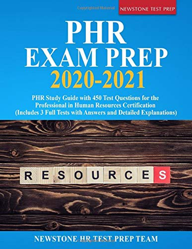PHR Exam Prep 2020-2021: PHR Study Guide with 450 Test Questions for the Professional in Human Resou