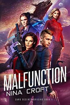 Malfunction (Dark Desires Origins Book 1) by [Nina Croft]