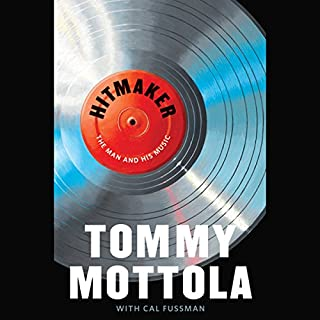 Hitmaker     The Man and His Music              By:                                                                                                                                 Tommy Mottola,                                                                                        Cal Fussman                               Narrated by:                                                                                                                                 Chazz Palminteri                      Length: 11 hrs and 5 mins     53 ratings     Overall 4.2