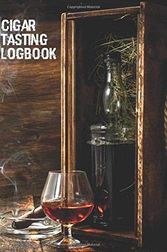 Cigar Tasting Logbook: Diary for Cigar Lovers to Write Tastes and Experiences of Smoking. Gifts for Men, Women and all Adults.