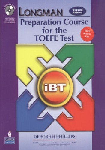 Longman Preparation Course for the TOEFL Test: iBT Student Book with CD-ROM and Answer Key (Audio CD