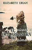 El viento que arrastra tu alma: Las sanadoras de almas