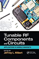 Tunable RF Components and Circuits: Applications in Mobile Handsets