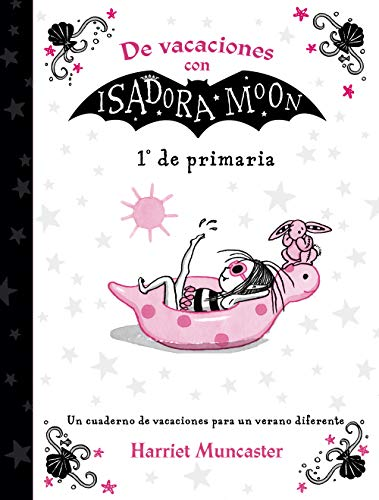 De vacaciones con Isadora Moon (1º de Primaria) (Isadora Moon): Un cuaderno de vacaciones para un verano diferente