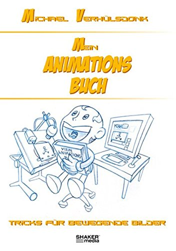 Mein Animationsbuch: Tricks für bewegende Bilder