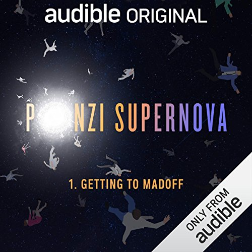 Ep. 1: Getting to Madoff (Ponzi Supernova) audiobook cover art