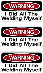 Warning, I did the weld all by myself.  Welding humor