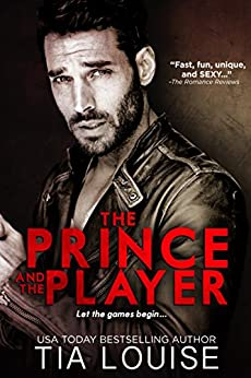 The Prince & The Player: A thrilling, forbidden romance. (Dirty Players Book 1) by [Tia Louise]