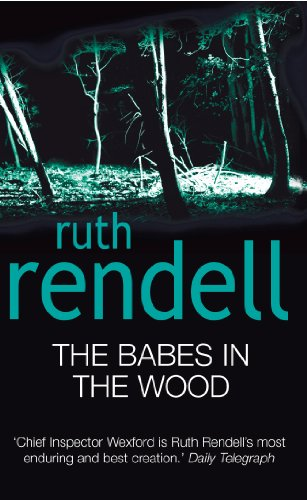 The Babes In The Wood: (A Wexford Case) (Inspector Wexford series Book 19) (English Edition)