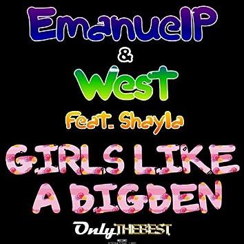 Girls Like A BigBen (feat. Shayla)