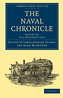 The Naval Chronicle: Volume 36, July–December 1816: Containing a General and Biographical History of the Royal Navy of the...