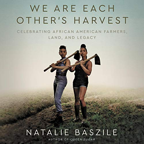 We Are Each Other's Harvest Audiobook By Natalie Baszile cover art
