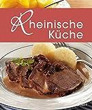 Rheinische Küche: Die schönsten Spezialitäten aus dem Rheinland (Spezialitäten aus der Region)