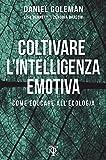 Coltivare l'intelligenza emotiva. Come educare all'ecologia (Bebas)