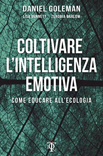 Coltivare l'intelligenza emotiva. Come educare all'ecologia