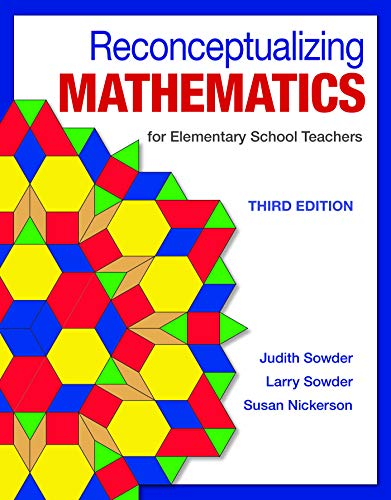 Compare Textbook Prices for Reconceptualizing Mathematics: for Elementary School Teachers Third Edition ISBN 9781464193330 by Sowder, Judith,Sowder, Larry,Nickerson, Susan