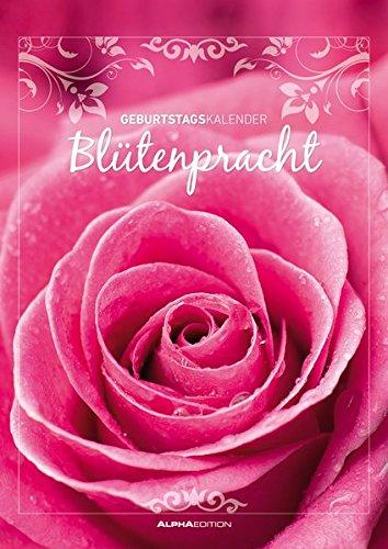 Geburtstagskalender Blütenpracht - Wandkalender A4 - mit Zitaten - Jahresunabhängig