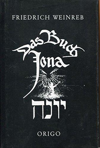 Das Buch Jonah: Der Sinn des Buches Jonah nach der ältesten jüdischen Überlieferung