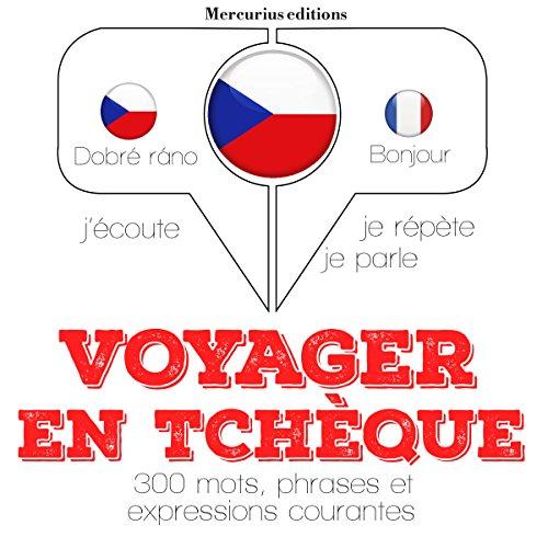 Couverture de Voyager en tchèque, 300 phrases et expressions courantes