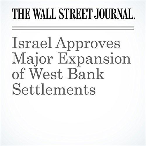 Israel Approves Major Expansion of West Bank Settlements copertina