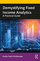 Demystifying Fixed Income Analytics: A Practical Guide Front Cover