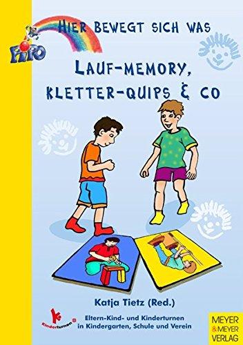 Lauf-Memory, Kletter-Quips & Co (Hier bewegt sich was) (Pipo - Hier bewegt sich was): Eltern-Kind- und Kinderturnen in Kindergarten, Schule und Verein