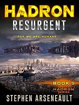 HADRON Resurgent: (Book 5) by [Stephen Arseneault]