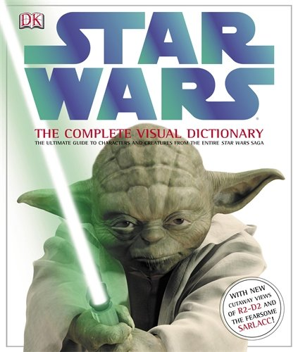 """""""Star Wars"""": the Complete Visual Dictionary"""