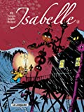 Isabelle, l'intégrale tome 1