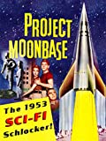 Project Moonbase - The 1953 SCI-FI Schlocker!