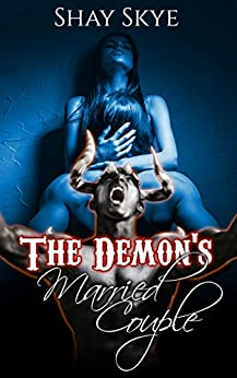 The Demon's Married Couple (Paranormal Erotica Book 11) by [Shay Skye]