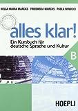 Alles Klar! Ein Kursbuch für Deutsche Sprache und Kultur. Per le Scuole superiori (Vol. 2)