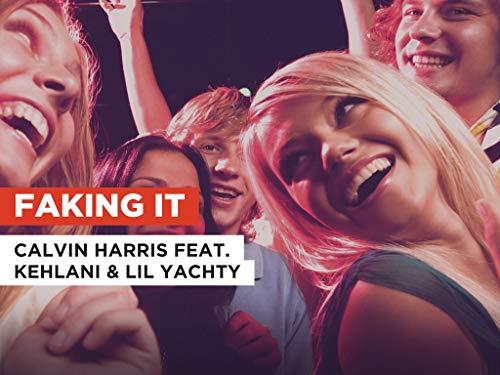 Faking It al estilo de Calvin Harris feat. Kehlani & Lil Yachty