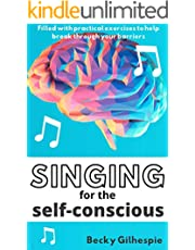 Singing for the Self-Conscious: Practical steps and vocal exercises to help overcome mental hurdles when singing and performing.