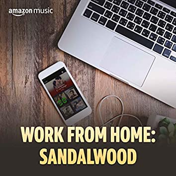 Work From Home: Sandalwood