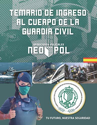 Temario de ingreso al cuerpo de la guardia civil: Tomo III