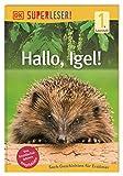 SUPERLESER! Hallo, Igel!: Sach-Geschichten für Leseanfänger, 1. Lesestufe