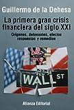 La primera gran crisis financiera del siglo XXI: Orígenes, detonantes, efectos, respuestas y remedios (Libros Singulares (Ls))