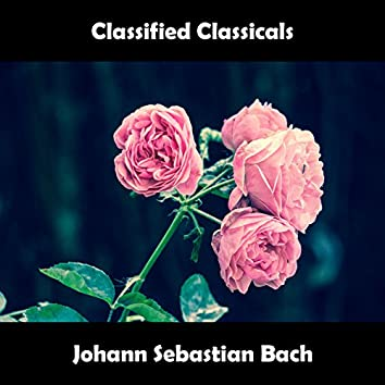 Classified Classicals Johann Sebastian Bach