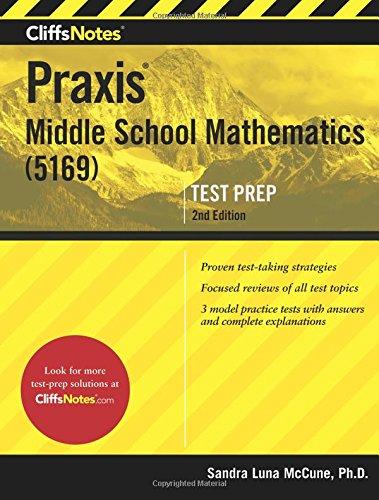 CliffsNotes Praxis Middle School Mathematics (5169), 2nd Edition (Cliffsnotes Testprep)