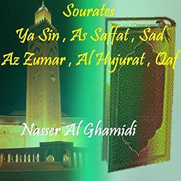 Sourates Ya Sin , As Saffat , Sad , Az Zumar , Al Hujurat , Qaf (Quran)
