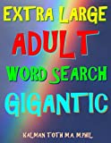 Extra Large Adult Word Search Gigantic: 300 Entertaining Extra Large Print Themed Puzzles