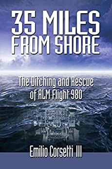 35 Miles from Shore: The Ditching and Rescue of ALM Flight 980 by [Emilio Corsetti III]