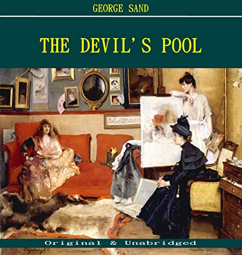 The Devil's Pool - George Sand (ANNOTATED) (Unabridged Content of Old Version) (English Edition)