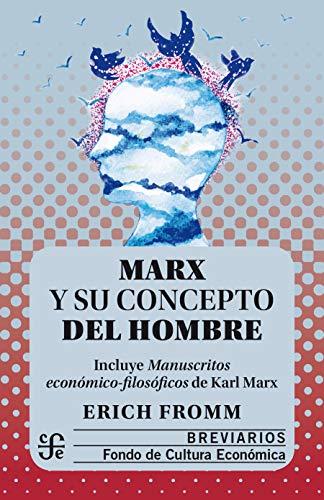 Marx y su concepto del hombre (Breviarios) (Spanish Edition)