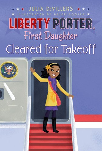 Cleared for Takeoff (Liberty Porter, First Daughter Book 3) (English Edition)