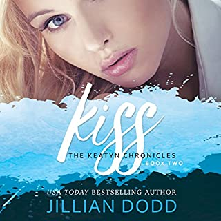 Kiss Me     The Keatyn Chronicles, Book 2              By:                                                                                                                                 Jillian Dodd                               Narrated by:                                                                                                                                 Maren McGuire                      Length: 8 hrs and 38 mins     69 ratings     Overall 4.6