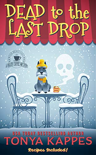 Dead To The Last Drop: A Dog Cozy Mystery (A Killer Coffee Mystery Book Eight) (A Killer Coffee Mystery Series 8)