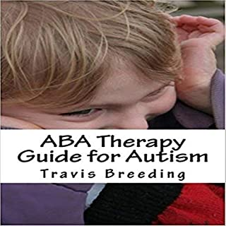 ABA Therapy Guide for Autism                   By:                                                                                                                                 Travis Breeding                               Narrated by:                                                                                                                                 Betty Johnston                      Length: 24 mins     2 ratings     Overall 2.5